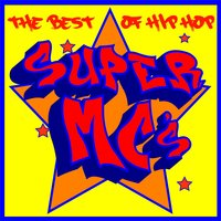 The Best of Hip Hop Super Mc's: Rakim, Ghostface Killah, Biggie Smalls, Guilty Simpson, Homeboy Sandman, Pharoahe Monch & The Best Underground Rap Lyricists — сборник