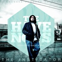 The Have Nots — The Instigator