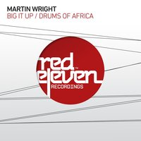 Big It Up / Drums of Africa — Martin Wright