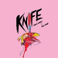 Knife — Nola Wren & Kill Dave