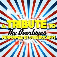 A Tribute to the Overtones — Jukebox Envy