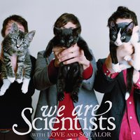 With Love And Squalor — We Are Scientists