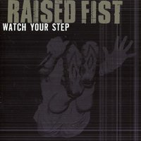 Watch Your Step — Raised Fist