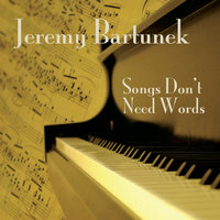 Songs Don't Need Words — Jeremy Bartunek