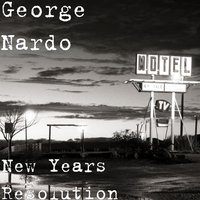 New Years Resolution — George Nardo