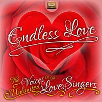 Endless Love — The Voices of the Unlimited Love Singers