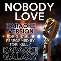Nobody Love — Karaoke Galaxy