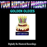 Your Birthday Present - Golden Oldies — сборник
