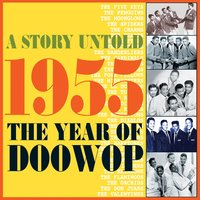 A Story Untold : 1955 The Year of Doowop — сборник