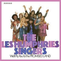 We'll Fly You To The PROMISED LAND — The Les Humphries Singers