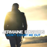 Don't Count Me Out — Jermaine Edwards
