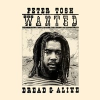 Wanted Dread And Alive — Peter Tosh