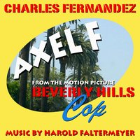 "Beverly Hills Cop - ""Axel F"" (Music by Harold Faltermeyer) — Charles Fernandez"