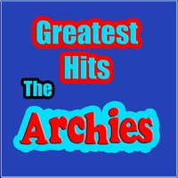 Greatest Hits — The Archies