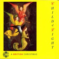 Child of Light - A British Christmas — The Elysian Singers of London /  Matthew Greenall / Hugh Webb / Matthew Morley