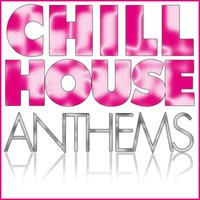 Chill House Anthems — сборник
