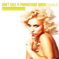 Don't Call It Progressive House, Vol.03 — сборник