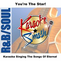 Karaoke Singing The Songs Of Eternal — Karaoke
