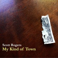My Kind of Town — Scott Rogers