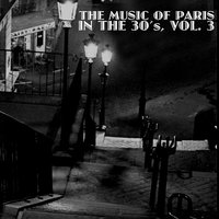 The Music of Paris in the 30's, Vol. 3 — сборник