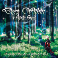 Deep Within A Faerie Forest — Gary Stadler & Wendy Rule