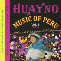 Huayno Music Of Peru - Vol. 1 — сборник