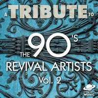 A Tribute to the 90's Revival Artists, Vol. 2 — The Hit Co.