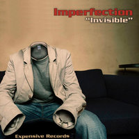 Invisible — Imperfection