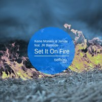 Set It on Fire — Jamille, Keine Moniker, Keine Moniker, Jamille, JR Burnside