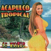 15 Exitos — Acapulco Tropical