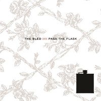 Pass The Flask — The Bled