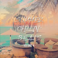 Summer Chillin' Beats - 2016, Vol. 4 — сборник
