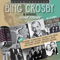 Bing Crosby & Buddies: Gone Fishin' — Bing Crosby