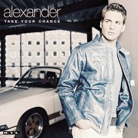 Take Your Chance — Alexander