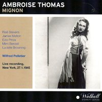 Ambroise Thomas : Mignon — Orchestra and Chorus of the Metropolitan Opera House, Wilfred Pelletier