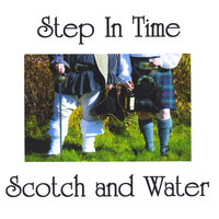 Scotch and Water — Step In Time