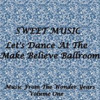 Sweet Music - Let's Dance At The Make Believe Ballroom — сборник