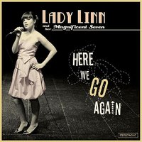 Here We Go Again — Lady Linn And Her Magnificent Seven