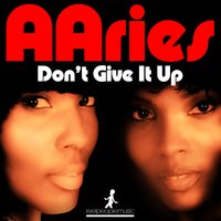 Don't Give It Up — Aaries