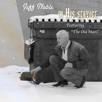 In His Service — Jeff Noble