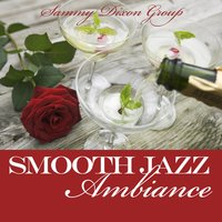 Smooth Jazz Ambiance — Sammy Dixon Group