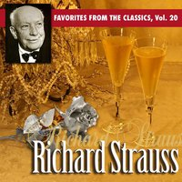 Favorites From The Classics, Vol. 20: Richard Strauss's Greatest Hits — сборник