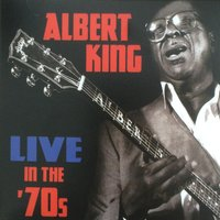 Live in The '70s — Albert King