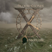 About Time — The Blood Stones