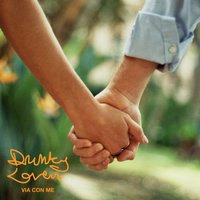 Via con me — Drunky Lovers