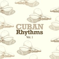 Cuban Rhythms, Vol. 1 — сборник
