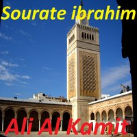 Sourate Ibrahim — Ali Al Kamit