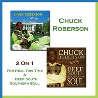 2 on 1: For Real This Time + Deep South Southern Soul — Chuck Roberson
