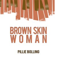 Brown Skin Woman — Pillie Bolling