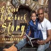 A Good Comeback Story — Consequence
